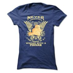 Never Underestimate the power of a Woman with a PERSIAN t shits T-Shirts, Hoodies (22.9$ ==►► Shopping Here!)