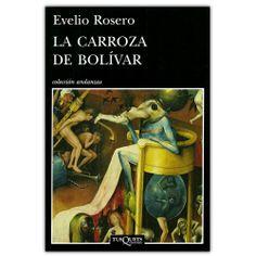 La carroza de Bolívar - Evelio Rosero - Grupo Planeta http://www.librosyeditores.com/tiendalemoine/3625-la-carroza-de-bolivar-9789584237996.html Editores y distribuidores