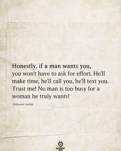 Honestly, If A Man Wants You, You Won't Have To Ask For Effort