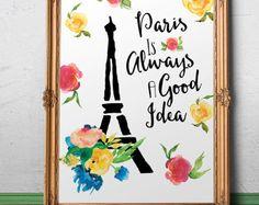 Paris Inspirational Print Paris is always a good idea Teen