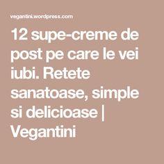 12 supe-creme de post pe care le vei iubi. Retete sanatoase, simple si delicioase | Vegantini