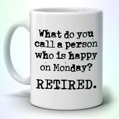 Funny Retirement Gag Gift Mug for Men and Women Coworkers, Printed on Both Sides! Funny Retirement Gag Gift Mug for Men and Women Coworkers, Printed on – Stir Crazy Gifts Teacher Retirement Parties, Teacher Retirement Gifts, Retirement Celebration, Retirement Party Decorations, Retirement Cakes, Retirement Ideas, Retirement Quotes For Coworkers, Retirement Countdown, Funny Retirement Quotes