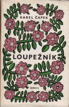 Loupenznik by Karel Capek Hippy Art, Flower Designs, Flower Patterns, Plant Painting, Vintage Book Covers, Book Gifts, Grafik Design, Antique Books, Love Art