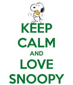 KEEP CALM AND LOVE SNOOPY