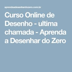 Curso Online de Desenho - ultima chamada - Aprenda a Desenhar do Zero