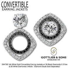 Black and White diamonds will make your studs stand out! Our Convertible Earring Jackets allow you to wear your studs three different ways! Visit your Gottlieb & Sons jeweler to see how they would look on your ears!
