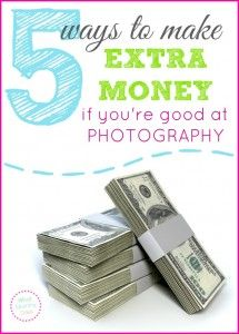 5 Ways to Make Extra Money If You're Good at Photography -