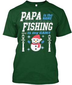 Papa Is The Name Fishing Is My Game Tee Deep Forest T-Shirt Front