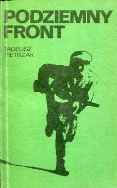 """""""Podziemny front"""" Tadeusz Pietrzak Cover by Jerzy Malarski Published by Wydawnictwo Iskry 1977"""