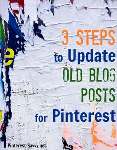 3 steps to update old blog posts for Pinterest! #blogging  http://pinterest-savvy.net/3-easy-steps-to-update-your-archives-for-pinterest/