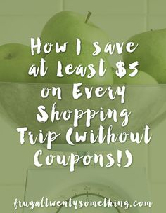 How I Save at Least $5 on Every Shopping Trip (without Coupons!)