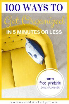 100 WAYS to Get Organized in 5 Minutes