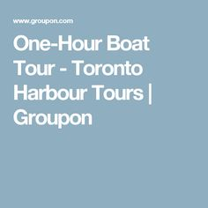 One-Hour Boat Tour - Toronto Harbour Tours | Groupon