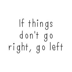 This is one of my favorite quotes.  #goleft #inspiration #quote #saturday#vibes #blogger #favorite #love