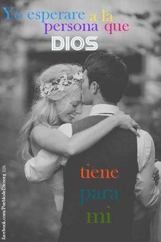 """:) """"Yo esperare a la persona que Dios tiene para mi""""  /Frases ♥ Cristianas ♥"""