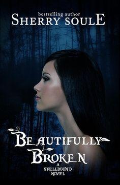 Beautifully Broken (Spellbound #1)   by Sherry Soule