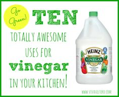 Go #Green!  Ten totally awesome for vinegar in your kitchen!