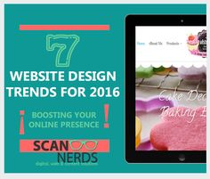 7 Website Design Trends for 2016:  1. Full-Width Images Big images elevates the quality of a website & has a big visual impact on your website. Visitors are more likely to scroll down to look for more content which also makes it engaging  2. Responsive Design A responsive design ranks higher in Google, which means that you will receive more traffic and leads.  Read more: http://www.scannerds.co.za/website-design-trends-2016/