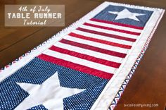 Patriotic Table Runner Tutorial ~ I LOVE this for the 4th of July!.