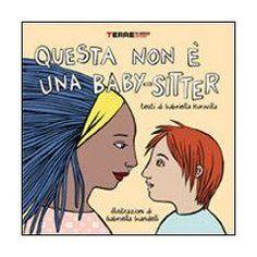 """#Libro catalogato: """"Questa non è una baby-sitter"""", illustrazioni di Gabriella Giandelli ed. Terre di mezzo"""