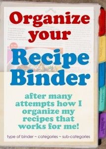 A organized recipe binder can be an easy way to assist in meal planning, as well as keeping your favorite recipes at your fingertips.