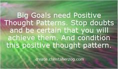 big goals need positive thought patterns