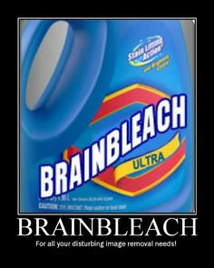Funnies Galore: Brain Bleach - Product of the Week. Bleach In Eye, Bleach Meme, Brain Bleach, Eyes Meme, Hissy Fit, Funny Memes, Jokes, Funny Pics, Chistes