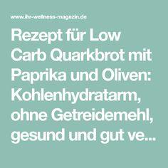 Rezept für Low Carb Quarkbrot mit Paprika und Oliven: Kohlenhydratarm, ohne Getreidemehl, gesund und gut verträglich ... #lowcarb #brot #backen
