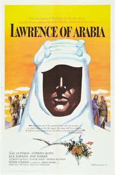 Lawrence of Arabia 1962. David Lean's classic epic about English meddling in the middle east. Thought provoking, awesome visual. Made me into a desert-loving Aussie.