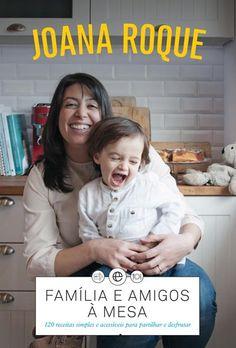 Família e Amigos à Mesa - Joana Roque - Compre Livros na Fnac.pt