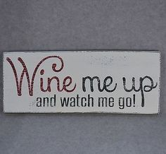 Rustic Distressed Wine Me Up And Watch Me Go Reclaimed Pallet Wood Sign
