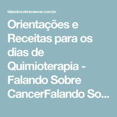 Orientações e Receitas para os dias de Quimioterapia - Falando Sobre CancerFalando Sobre Cancer