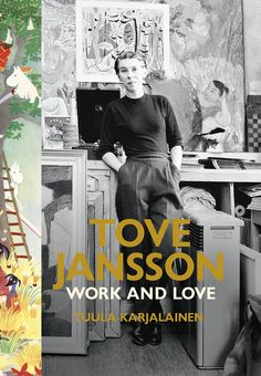 Tove Jansson: Work and Love/ Dr Tuula Karjalainen- Children's Literature Collection 839.7 JAN/KAR