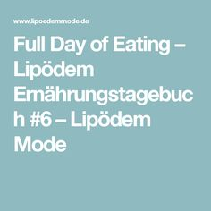 Full Day of Eating – Lipödem Ernährungstagebuch #6 – Lipödem Mode