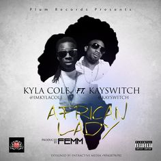 New Music: Kyla Cole ft Kay Switch – African Lady