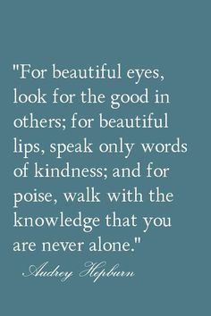 <3 this quote  by Audrey Hepburn