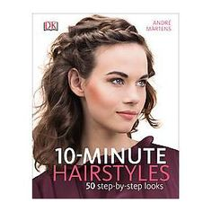 10-Minute Hairstyles : 50 Step-by-step Looks (Hardcover) (Andres Martens) : Target