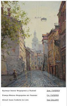 """ Street Ivan Fedoriv in Lviv "", by Ihor Ropyanyk , Ukraine, from Iryna"