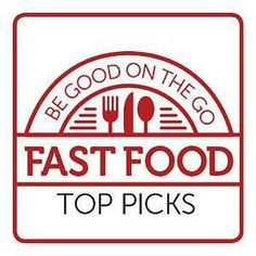 Healthy Fast Food Choices Made Easy!
