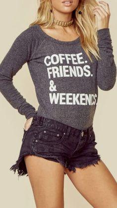 Coffee. Friends. & Weekends Long sleeve tee