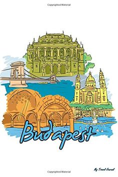 My Travel Journal: Budapest, Travel Planner & Journal, 6 x 9, 139 Pages: My Travel Journal, Blank Book Billionaire: 9781514143230: Amazon.com: Books