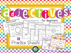 Adjectives for Beginners Practice Sheets. Teach adjectives and how to use adjectives in writing! Ten sheets with answer keys and anchor chart.