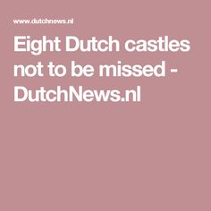 How to apply for a dutch passport in the netherlands navigating eight dutch castles not to be missed dutchnews ccuart Choice Image
