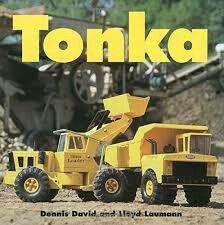 My Tonka trucks were indestructible!
