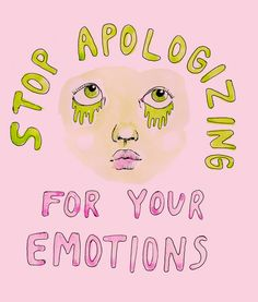 """""""Stop Apologizing for Your Emotions"""" by Ambivalently Yours"""
