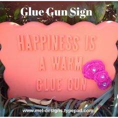 Cute sign made with an glue gun, foam board and a plaque from Cute Signs, Diy Signs, Glue Gun Crafts, Elmer's Glue, Diy Tutorial, Sewing Projects, Crafts For Kids, Card Making, About Me Blog
