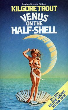 Venus On The Half-Shell by Kilgore Trout