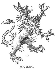 The griffin is sometimes borne sans wings and termed a male griffin, as in the supporters to the  arms of the Marquis of Ormond, but spikes or rays proceed from various parts of its body; sometimes it has two long straight horns.