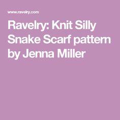 Ravelry: Knit Silly Snake Scarf pattern by Jenna Miller