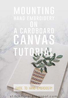 How to mount hand embroidery on a cardboard canvas: tutorial  #handembroidery #stitching #tutorial